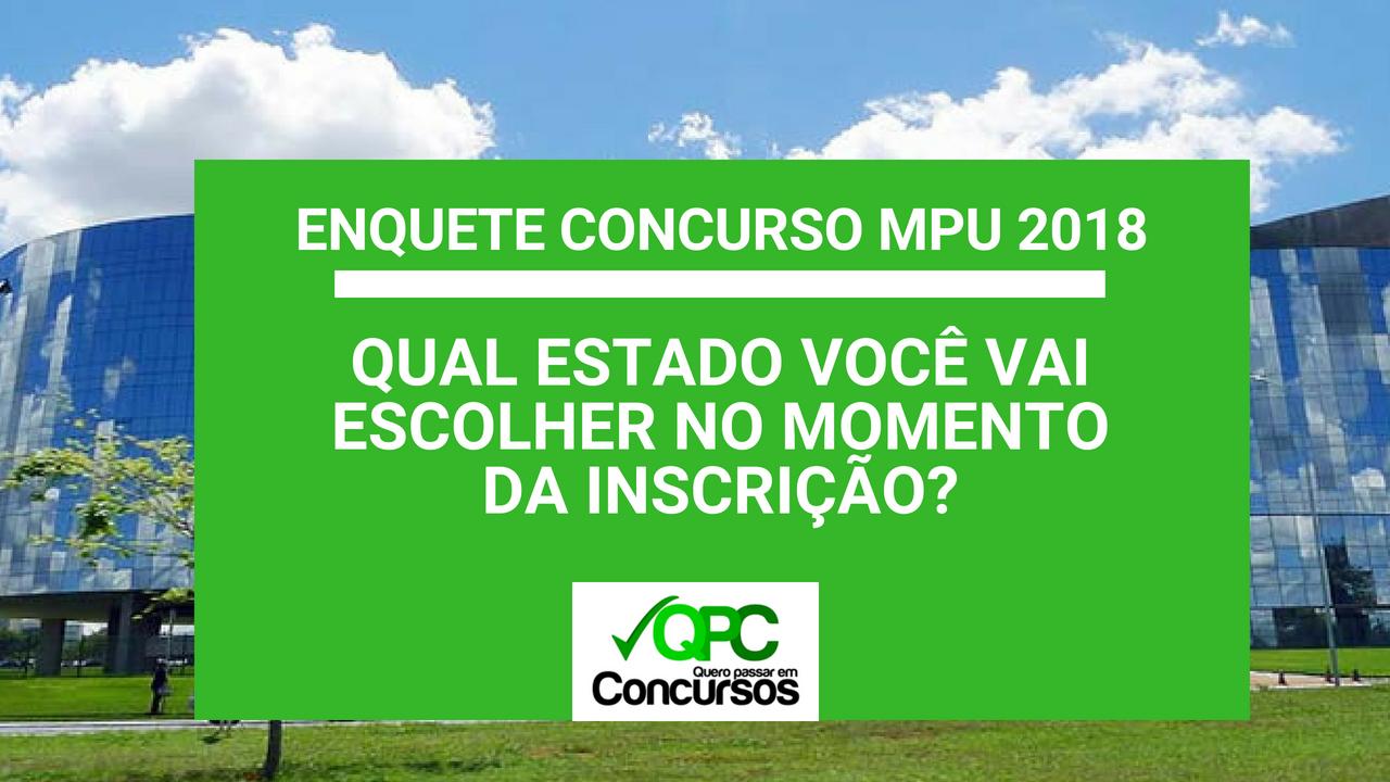 Enquete Concurso MPU 2018: Qual Estado Você Vai Escolher?