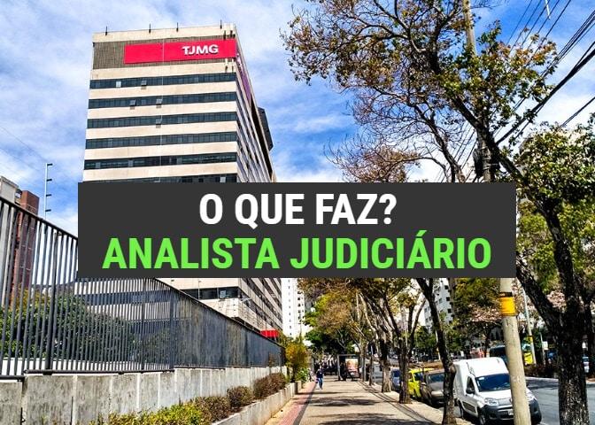 o que faz um analista judiciário do tjmg